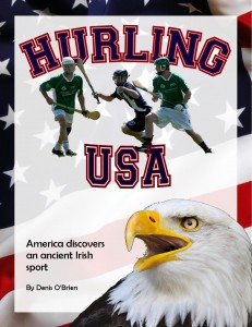 Hurling USA: America discovers an ancient Irish sport