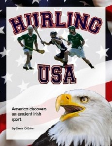 PRINT version of book 'Hurling USA: America Discovers an Ancient Irish Sport' is out NOW …